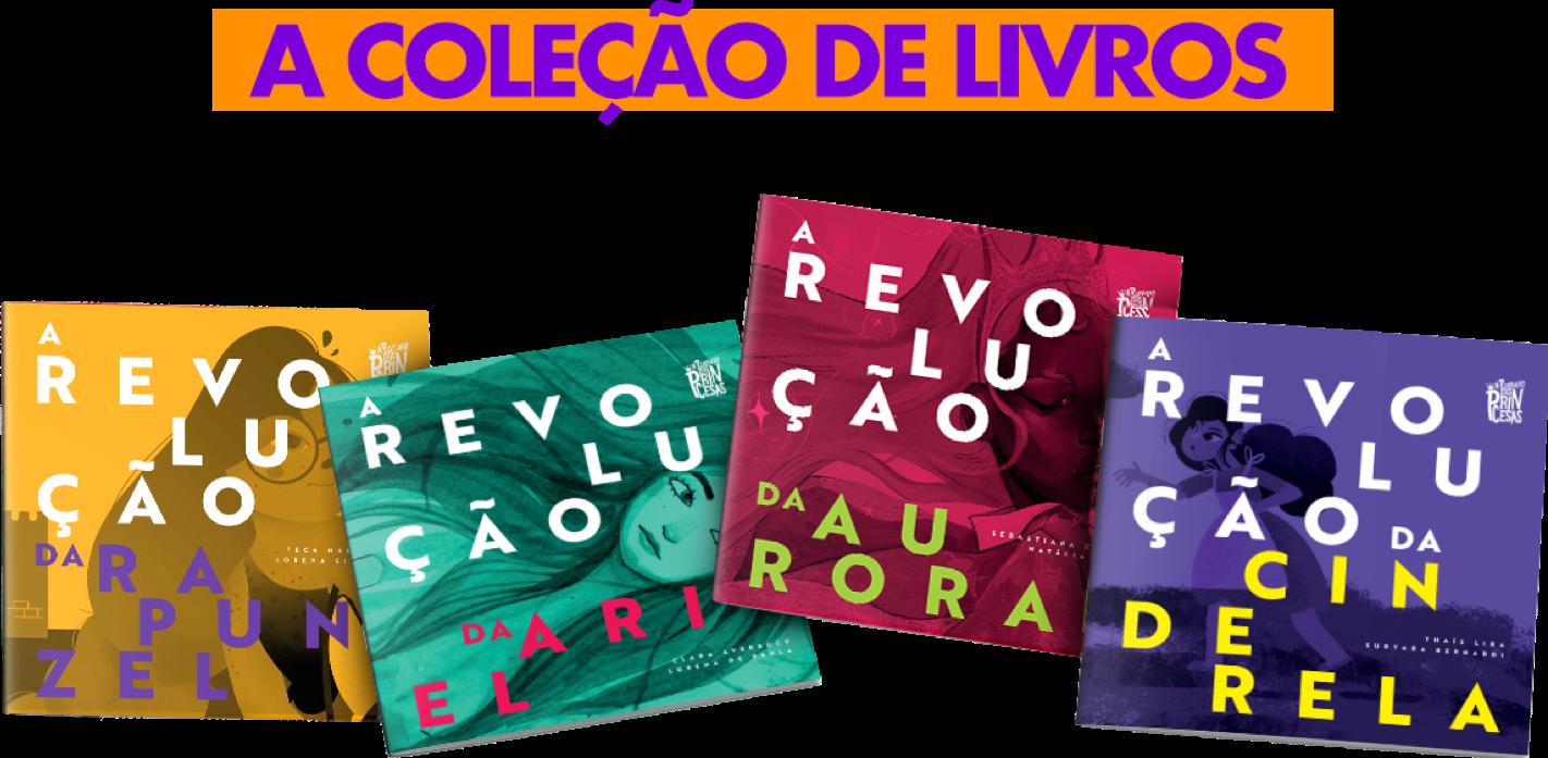 Imagem com a capa de quatro livros infantis da coleção A Revolução das Princesas
