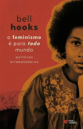 Capa do livro O feminismo é para todo mundo, de  bell hooks. A capa conta com uma imagem de uma jovem mulher negra.
