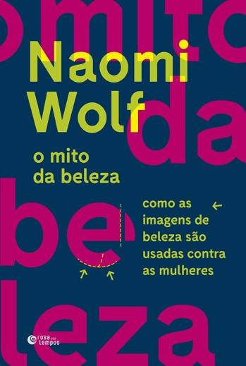 Capa do livro O mito da beleza como as imagens de beleza são usadas contra as mulheres de Naomi Wolf