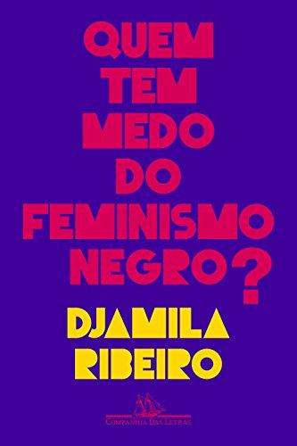 Capa do livro Quem tem medo do feminismo negro, de Djamila Ribeiro, uma das principais referências feministas da atualidade.