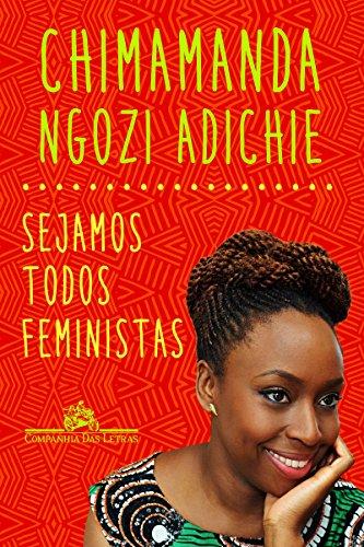 Capa do livro Sejamos todos feministas, da escritora nigeriana Chimamanda Ngozi Adichie. A capa tem desenhos abstratos e uma fotografia da escritora.